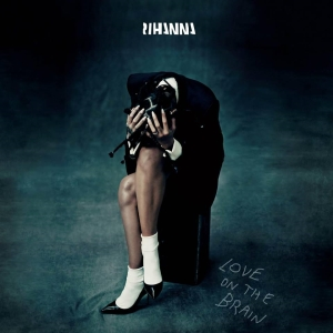 rihanna-love-on-the-brain