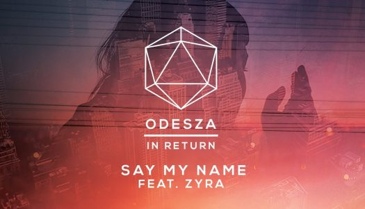 "Odesza & Zyra's ""Say My Name"" Earns Gold Certification In US"