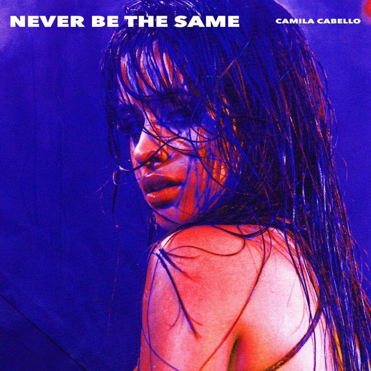 Camila Cabello releases 'Never Be The Same' and 'Real Friends'