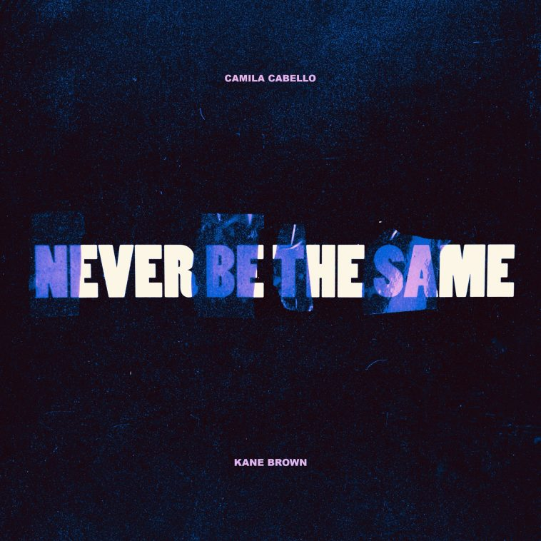 Camila Cabello Drops 'Never Be the Same' Remix With Kane Brown